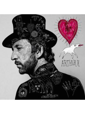 ARTHUR H - Amour Chien fou (2 CD)