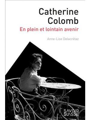 Catherine Colomb de  Anne-Lise Delacrétaz