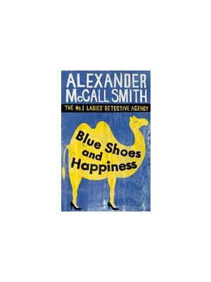 Blue Shoes and Happiness - The No 1 Ladies' Detective Agency vol 7 de  Alexander McCall Smith