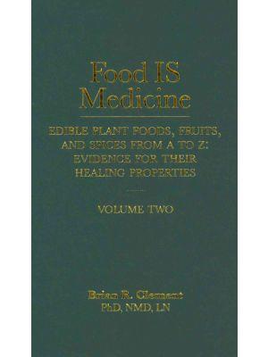 Food is Medicine Volume 2 de  Brian R. Clement