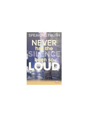 Never Has the Silence Been so Loud: In Verse and in Lyric de  Speaking Truth
