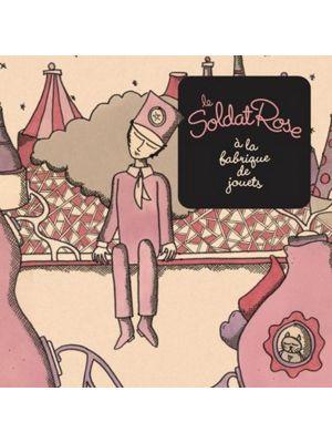LE SOLDAT ROSE à la fabrique de jouets (CD)