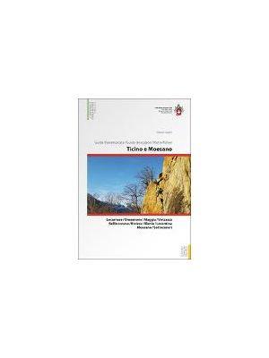 Ticino e Moesano / Tessin und Misox: guide d'escalade (D/I/F) - Locarnese, Onsernone, Maggia, Verzasca, Bellinzonese, Riviera, Blenio de  Glauco Cugini