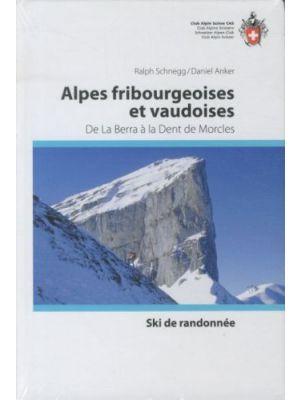Ski de randonnée: Alpes fribourgeoises et vaudoises - De La Berra à la Dent de Morcles de  Ralph Schnegg,  Anker, Daniel