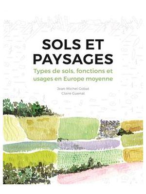 Sols et paysages de  Jean-Michel Gobat,  Guenat, Claire