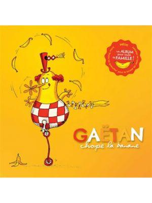 Gaëtan - Chope la banane (Livre-CD)