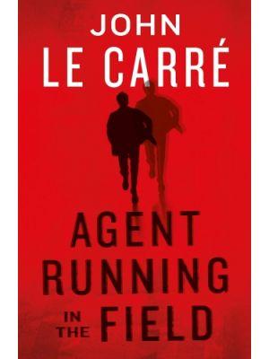 Agent Running in the Field de  Le Carré, John