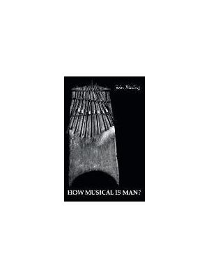 How Musical Is Man? de  John Blacking