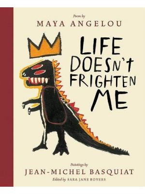 Life Doesn't Frighten Me - 25th Anniversary Edition de  Angelou, Maya/ Basquiat, Jean-michel/ Boyers, Sara
