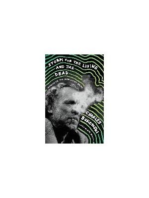 Storm for the Living and the Dead - Uncollected and Unpublished Poems de  Charles Bukowski