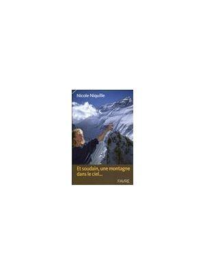 Et soudain, une montagne dans le ciel... de Nicole Niquille