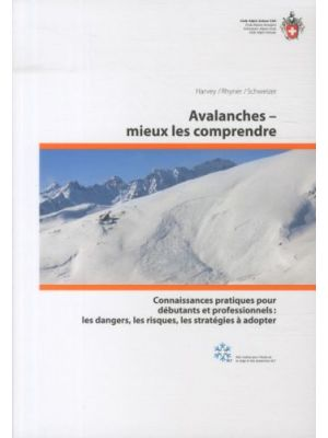 Comprendre les avalanches de  Jürgen Schweizer,  Harvey, Stephan