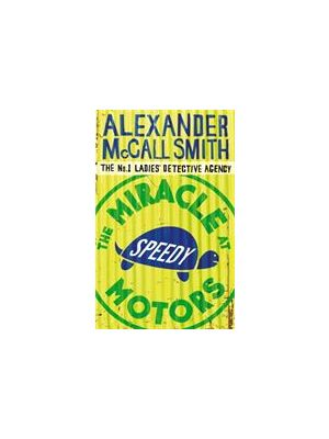 The Miracle at Speedy Motors de  Alexander McCall Smith