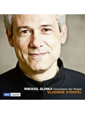 Mikhaïl GLINKA - Variations pour piano, par Vladimir Stoupel (CD)