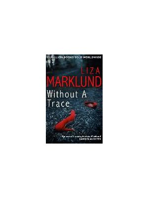 Without a Trace de  Liza Marklund