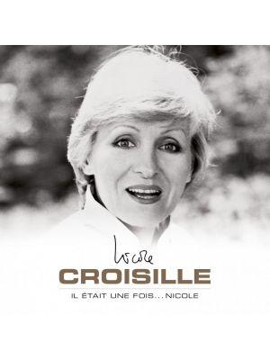 NICOLE CROISILLE - IL ÉTAIT UNE FOIS... NICOLE