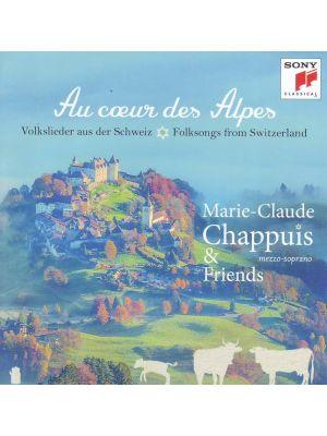 Au coeur des Alpes - chants populaires de Suisse, par Marie-Claude CHAPPUIS (CD)