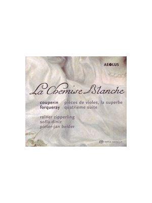 COUPERIN, FORQUERAY - La chemise blanche - Pièces et suites de viole, par Zipperling, Diniz, Belder (CD/SACD)