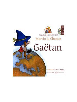 Gaëtan - Martin la Chance Capucine & Capucin vol.3 (CD-Livre)