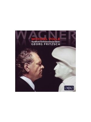 Richard WAGNER : airs pour baryton, par Michael Volle, avec le Rundfunk-sinfonieorchester Berlin, dir. Georg Fritzsch (CD)