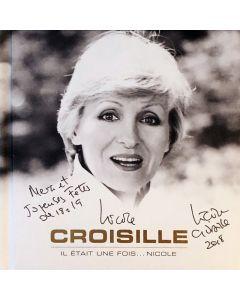 NICOLE CROISILLE - IL ÉTAIT UNE FOIS... NICOLE  /  EDITION COLLECTOR DEDICACÉE