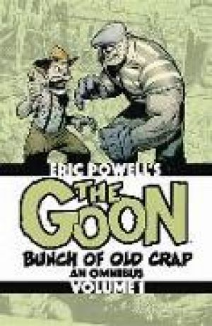 The Goon: Bunch of Old Crap Volume 1: An Omnibus de  Eric Powell