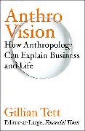 Anthro-Vision de  Gillian Tett