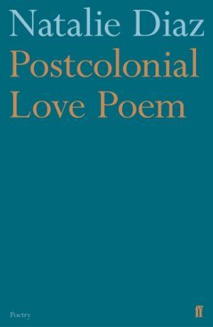Postcolonial Love Poem de  Natalie Diaz