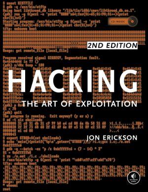 Hacking: The Art of Exploitation, 2nd Edition de  Jon Erickson