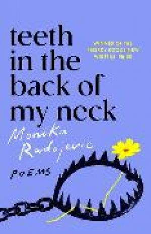 Teeth in the Back of my Neck de  Monika Radojevic
