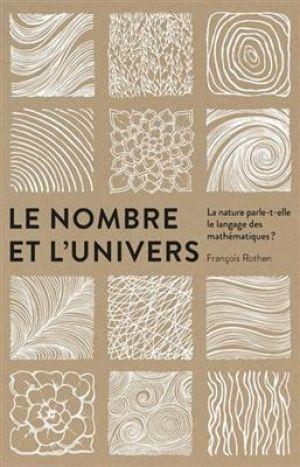 Le nombre et l'univers - La nature parle-t-elle le langage des mathématiques? de  Rothen François