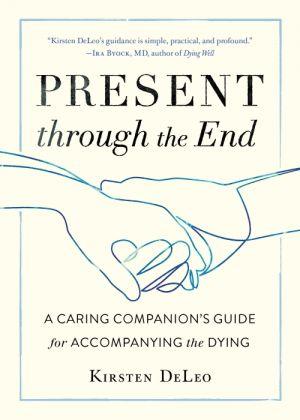 Present through the End de  Kirsten DeLeo