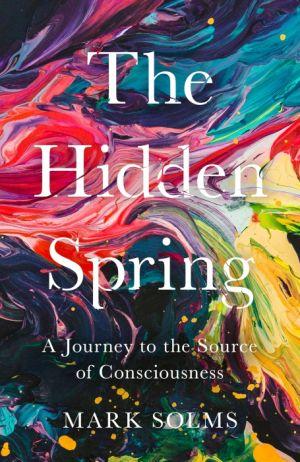 The Hidden Spring de  Mark Solms