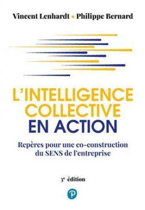 L'intelligence collective en action de  Philippe Bernard Vincent Lenhardt