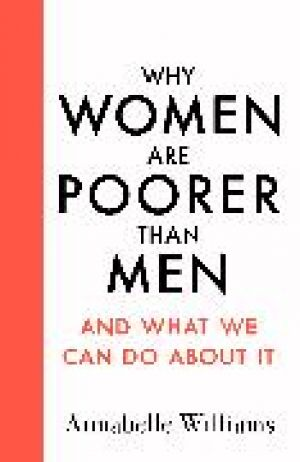 Why Women Are Poorer Than Men and What We Can Do About It de  Annabelle Williams