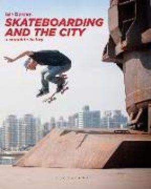 Skateboarding and the City de  Iain Borden