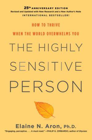 The Highly Sensitive Person de  Elaine N. Aron