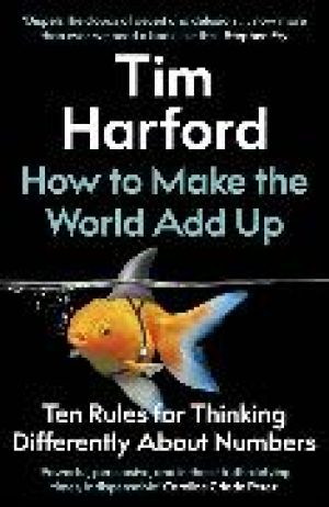 How to Make the World Add Up de  Tim Harford