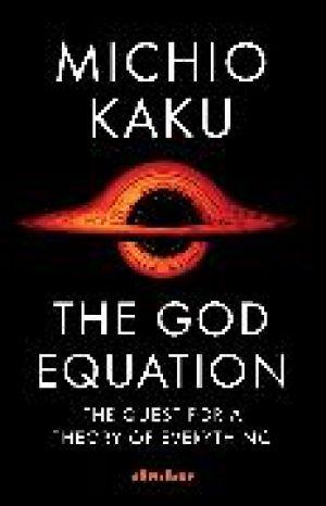 The God Equation de  Michio Kaku