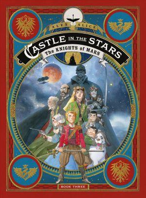 Castle in the Stars: The Knights of Mars de  Alex Alice