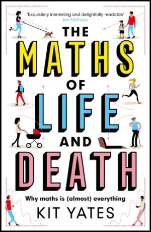 The Maths of Life and Death de  Kit Yates