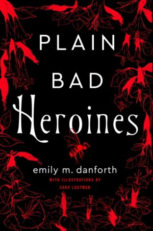 Plain Bad Heroines de  Emily Danforth