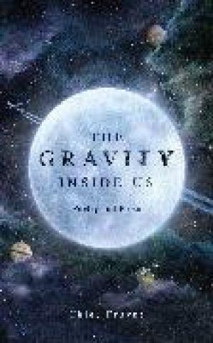 The Gravity Inside Us de  Chloë Frayne
