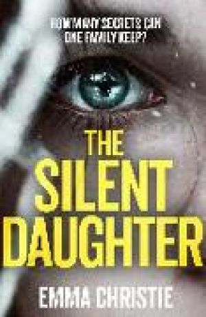 The Silent Daughter de  Emma Christie