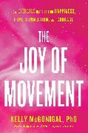 The Joy of Movement de  Kelly McGonigal