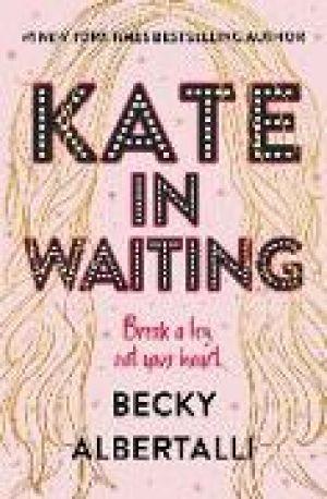 Kate in Waiting de  Becky Albertalli