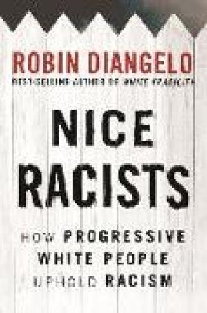 Nice Racism de  Robin DiAngelo