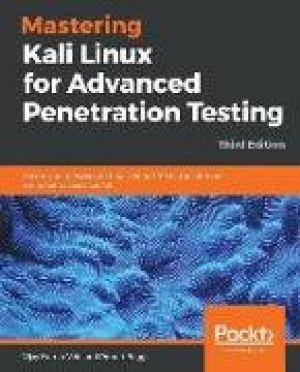 Mastering Kali Linux for Advanced Penetration Testing - Third Edition de  Robert Beggs