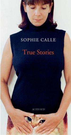 Des histoires vraies de Sophie Calle