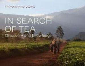 In Search of Tea: Discovery and Knowledge de  François-Xavier Delmas